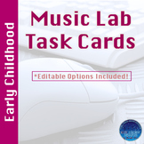 Music Lab Task Cards- Early Childhood Edition (Editable)