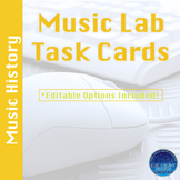 Music Lab Task Cards | Music History Edition | Editable an