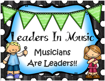 Music Leaders Are...Leaders In The Music Classroom