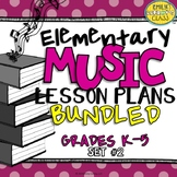 Elementary Music Lesson Plans-Set #2 (Grades K-5)