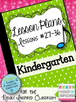 Music Lesson Plans - Kindergarten {Lessons #27-36}