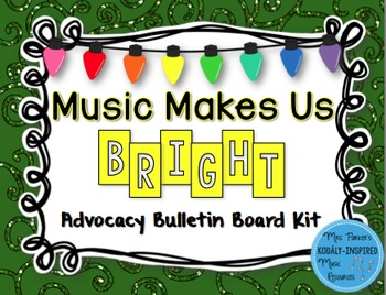 Music Makes Us Bright Advocacy Bulletin Board Kit