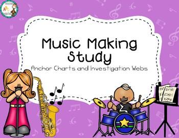 Music Making Study Anchor Charts & Investigation Webs