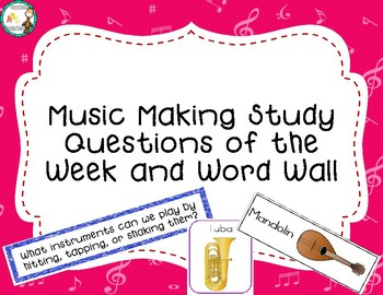 Music Making Study Questions of the Week & Word Wall