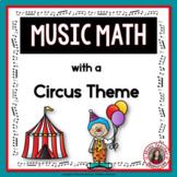 Music Math Worksheets: 24 Music Math Games with a Circus Theme