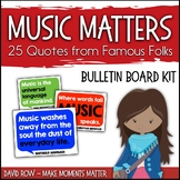 Music Matters! – 25 Quotes from Famous Folks Bulletin Board Set