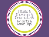 Music & Movement Drama Unit