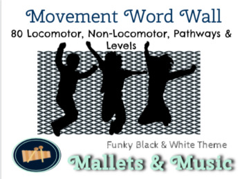 Music Movement Word Wall - Locomotor, Non-Locomotor & More - Funky B&W