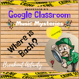 Music Mysteries - Where is BACH?  GOOGLE CLASSROOM Distant