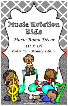 Music Notation Kids: Music Classroom Posters; KODALY Edition- 11 x 17 Size PDF