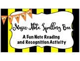 Music Note Spelling Bee! A Fun Note Reading and Recognition Activity