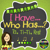Music Notes - I Have, Who Has? Game with Ta, Titi, Rest