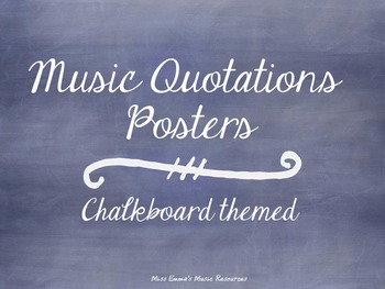 Music Quotations Posters - Chalkboard themed