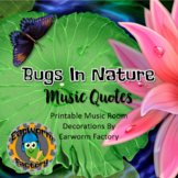 Music Quotes: Bugs In Nature