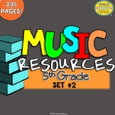 Music Resources (Fifth Grade Music Worksheets and Activities-Set #2)