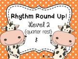 Music Rhythm Round Up Level 2 {quarter rest}