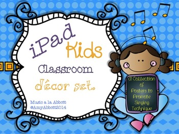 Music Rocks! iPad Kids Music Décor: Singing Posters for the Music Classroom