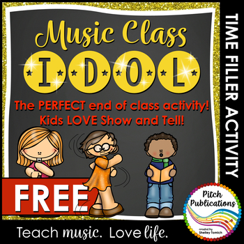 Music Show and Tell:  Music Class Idol - The perfect end of class activity! FREE