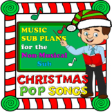 Music Sub Plans For The Non Musical Substitute: Christmas Pop Songs