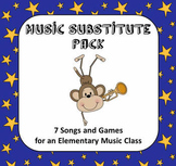 Music Substitute Pack - 7 Songs and Games for an Elementary Music Class
