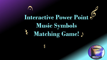 Music Symbols Matching Game: Interactive Power Point