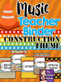 Music Teacher Binder - Construction Theme