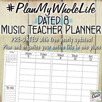 #PlanMyWholeLife Music Teacher Planner Bundle: Dated 8