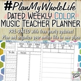 #PlanMyWholeLife Music Teacher Planner Bundle: Dated Weekly COLOR