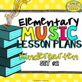 Kindergarten Music Lesson Plans (Set #2)