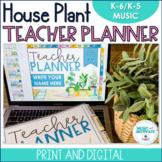 Music Teacher Planner 2021-2022 l Modern Plants l Print/Di