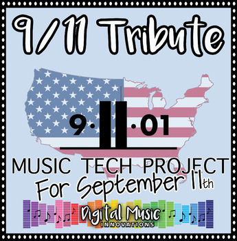 Music Technology Project: 9/11 Tribute Project