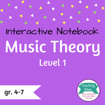 Music Theory Interactive Notebook Lvl 1: Notes, Clefs, Rhythm, Time Signatures