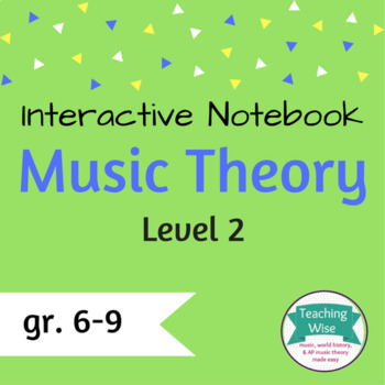 Music Theory Interactive Notebook Lvl 2: Key Signatures, Major/Minor Scales