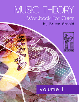 Music Theory Workbook for Guitar Volume One: Chord and Interval Constru