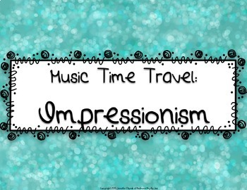 Music Time Travel:  Impressionism {Bulletin Board and Video Links}