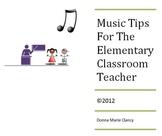 Music Tips for the Elementary Classroom Teacher