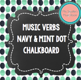 Music Verb Word Wall {Navy & Mint Dot Chalkboard Theme}