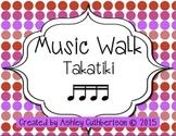 Music Walk:  Takatiki (Four Sixteenth Notes)