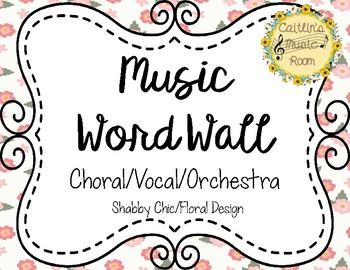 Music Word Wall-Choral/Vocal/Orchestral-Floral Background