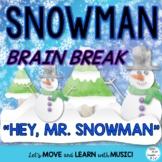 "Movement Activity: ""Hey Mr. Snowman"" Song, Activities, Video, Mp3"