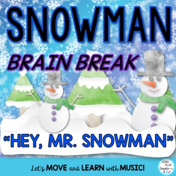 "Movement Activity: ""Hey Mr. Snowman"" Song, Activities, Video, Mp3"
