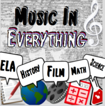 Music in Everything - 1 Year BUNDLE - Music in Film ELA Math History & Science