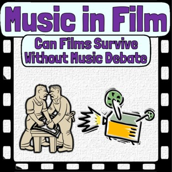 Music in Film - Debate - Would Film Survive Without Music?