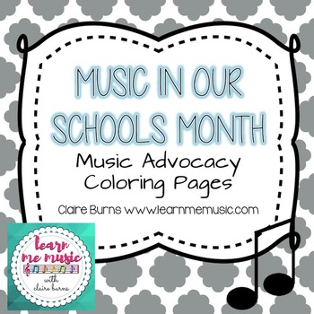 Music in Our Schools Month (MIOSM) Music Advocacy Student Coloring Posters