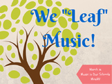 "Music in Our Schools Month - We ""LEAF"" Music!"