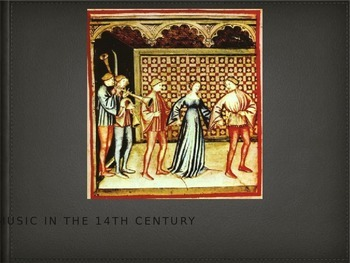 Music in the 14th Century Presentation - Powerpoint Version
