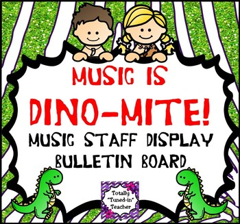 Music is DINO-mite - DINO-mite Music Staff Display
