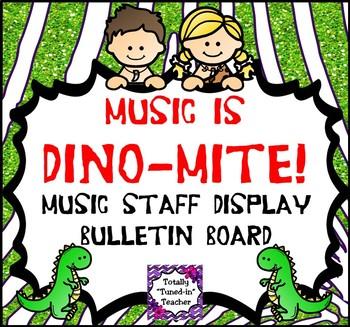 Music Staff Bulletin Board:  DINO-mite Music Staff Display