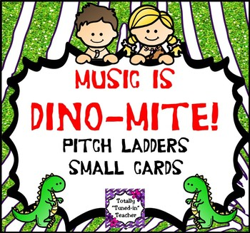 Music is DINO-mite -  DINO-mite Pitch Ladder Small Cards