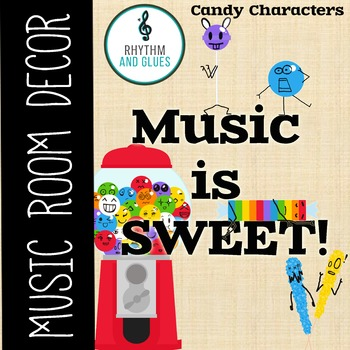 Music is SWEET! Music Room Theme - Candy Characters, Rhythm and Glues
